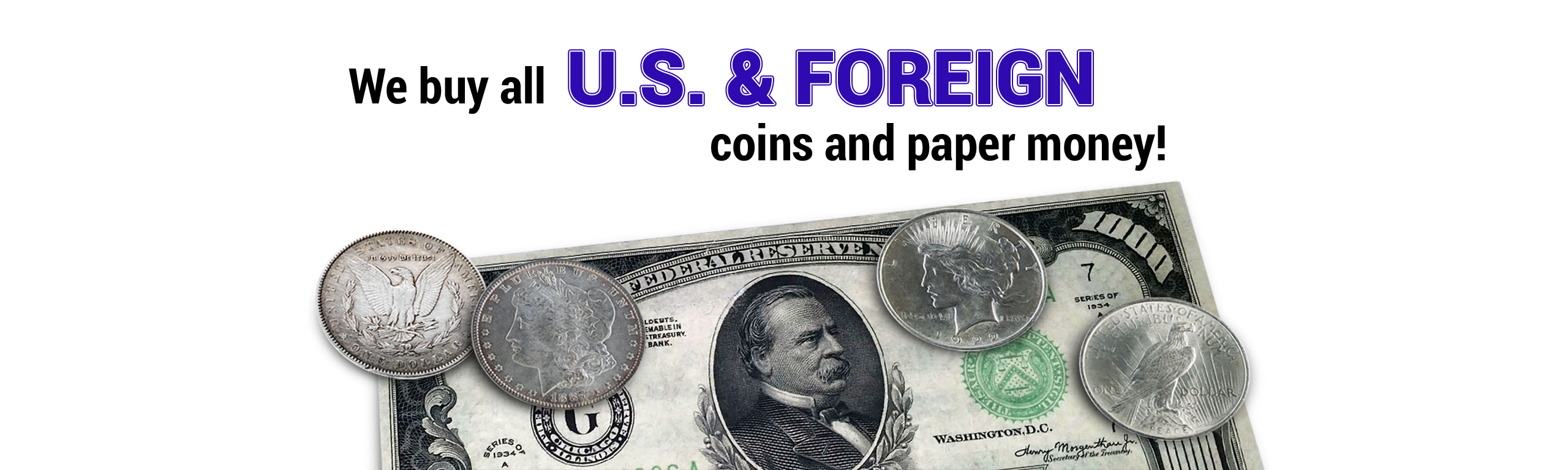 U.S. and Foreign Coins and Paper Money